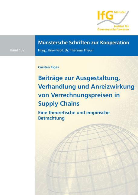 Cover-Bild Beiträge zur Ausgestaltung, Verhandlung und Anreizwirkung von Verrechnungspreisen in Supply Chains