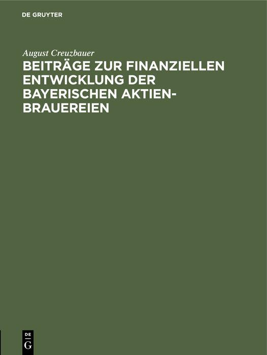 Cover-Bild Beiträge zur finanziellen Entwicklung der bayerischen Aktien-Brauereien