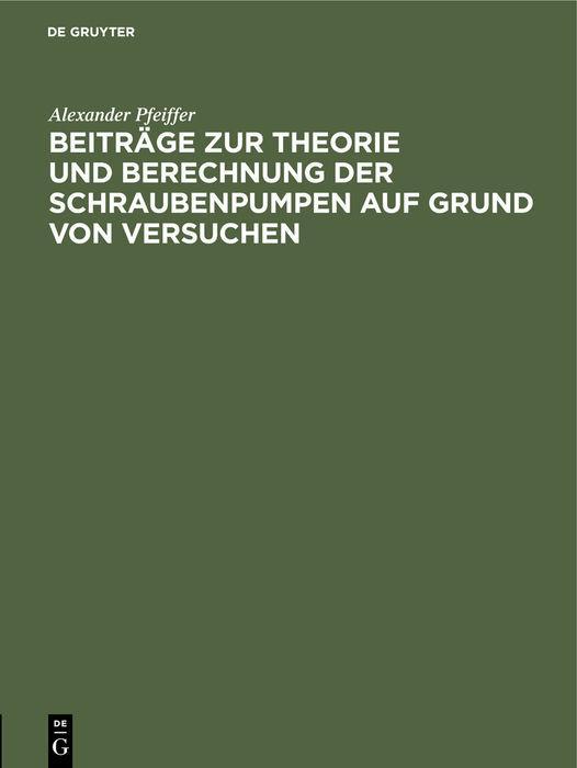 Cover-Bild Beiträge zur Theorie und Berechnung der Schraubenpumpen auf Grund von Versuchen