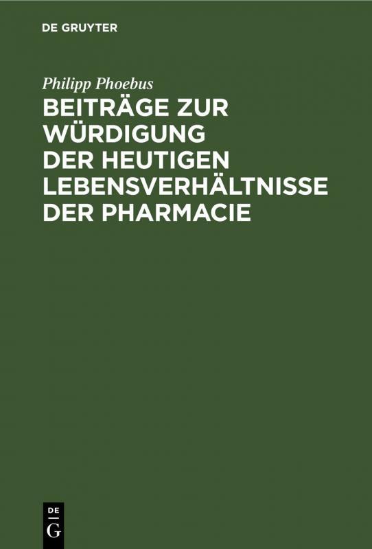 Cover-Bild Beiträge zur Würdigung der heutigen Lebensverhältnisse der Pharmacie