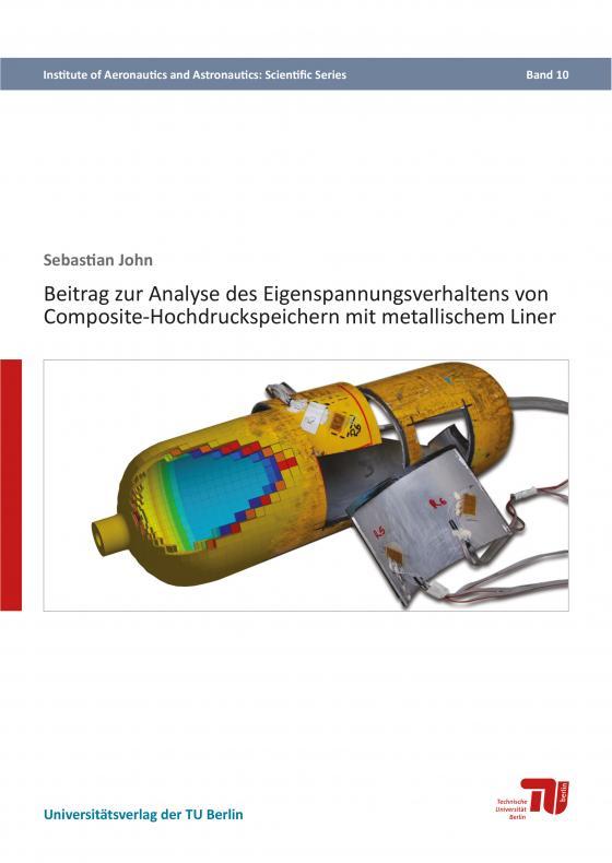 Cover-Bild Beitrag zur Analyse des Eigenspannungsverhaltens von Composite-Hochdruckspeichern mit metallischem Liner