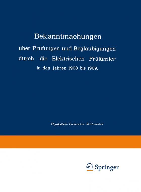 Cover-Bild Bekanntmachungen über Prüfungen und Beglaubigungen durch die Elektrischen Prüfämter in den Jahren 1903 bis 1909