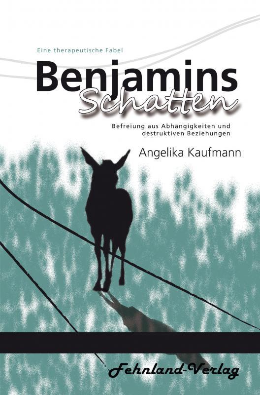 Cover-Bild Benjamins Schatten. Befreiung aus Abhängigkeiten und destruktiven Beziehungen