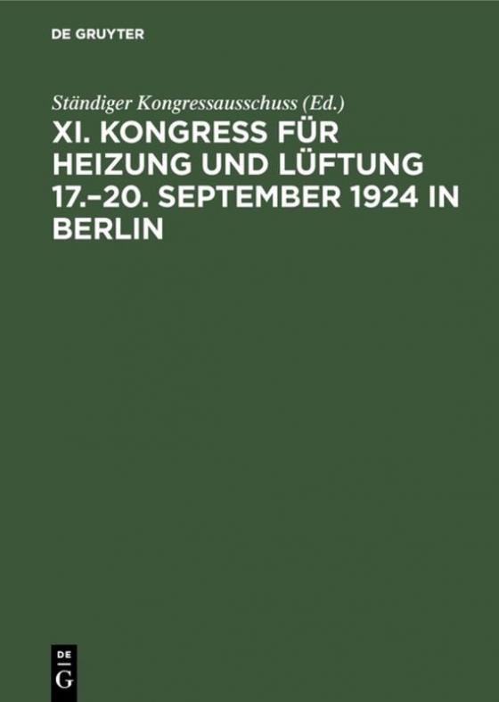 Cover-Bild Bericht / Kongress für Heizung und Lüftung / 17.–20. September 1924 in Berlin