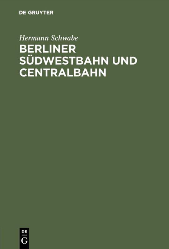 Cover-Bild Berliner Südwestbahn und Centralbahn