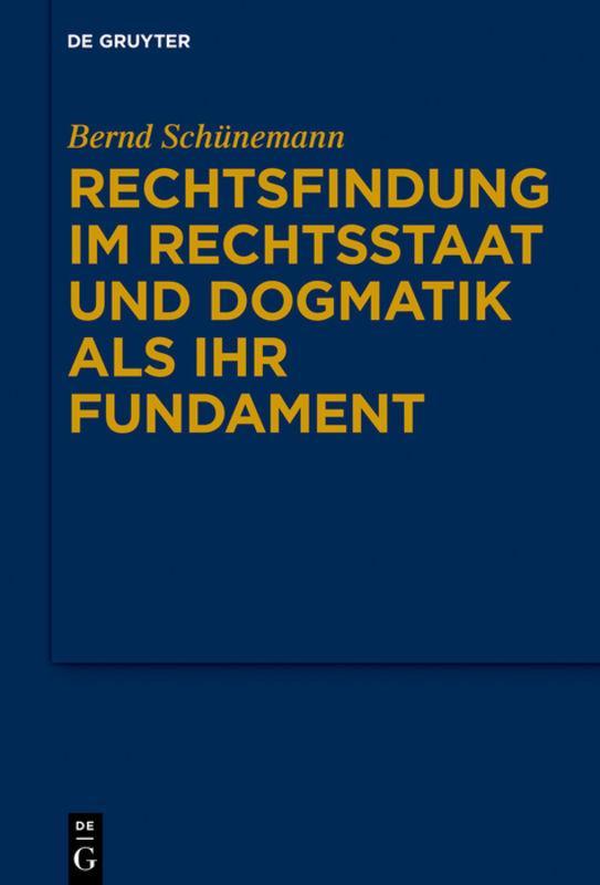 Cover-Bild Bernd Schünemann: Gesammelte Werke / Rechtsfindung im Rechtsstaat und Dogmatik als ihr Fundament