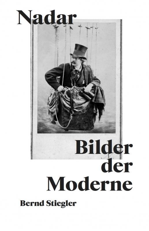 Cover-Bild Bernd Stiegler. Nadar. Bilder der Moderne