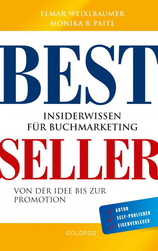 Cover-Bild Bestseller. Insiderwissen für Buchmarketing von der Idee bis zur Promotion. Mein eigenes Buch schreiben, veröffentlichen und vermarkten. Tipps von Insidern für Self Publisher, Eigenverleger & Verlage