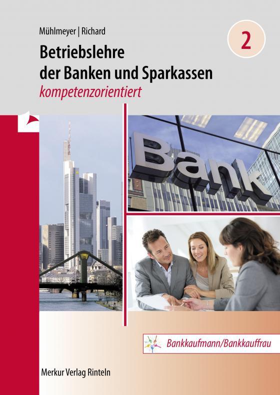 Cover-Bild Betriebslehre der Banken und Sparkassen - kompetenzorientiert