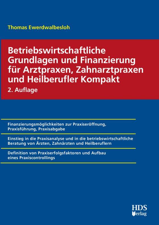 Cover-Bild Betriebswirtschaftliche Grundlagen und Finanzierung für Arztpraxen, Zahnarztpraxen und Heilberufler Kompakt