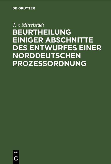 Cover-Bild Beurtheilung einiger Abschnitte des Entwurfes einer Norddeutschen Prozessordnung