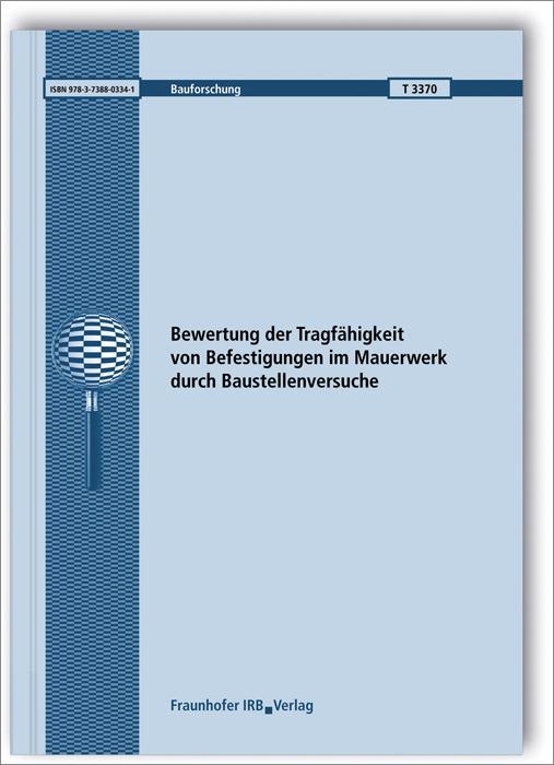 Cover-Bild Bewertung der Tragfähigkeit von Befestigungen im Mauerwerk durch Baustellenversuche.