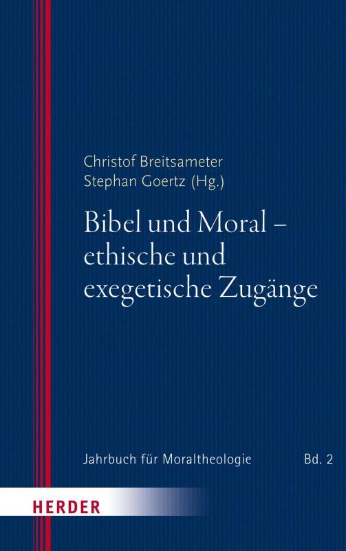 Cover-Bild Bibel und Moral - ethische und exegetische Zugänge