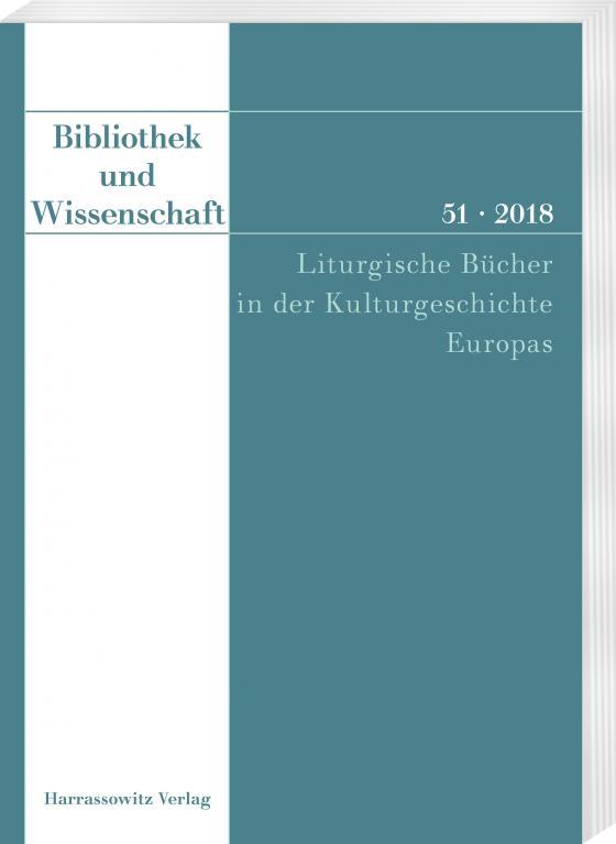 Cover-Bild Bibliothek und Wissenschaft 51 (2018): Liturgische Bücher