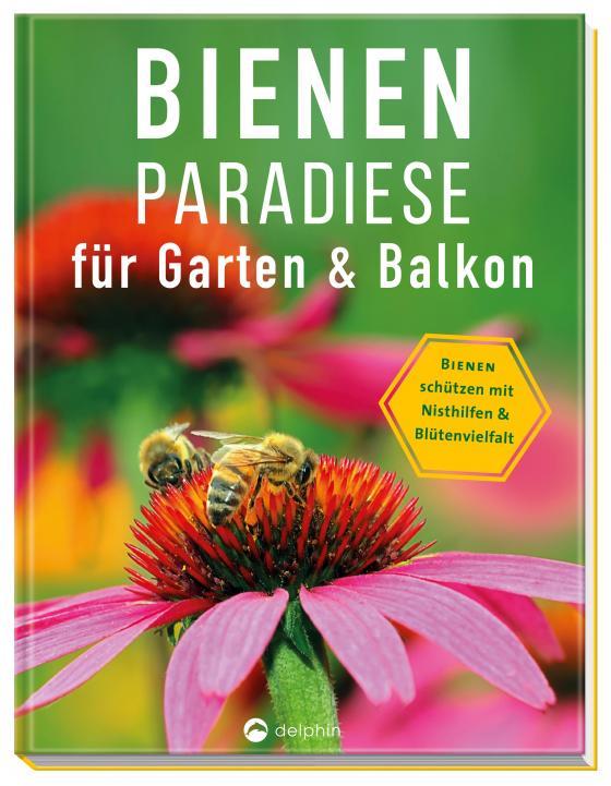 Cover-Bild Bienenparadiese für Garten & Balkon