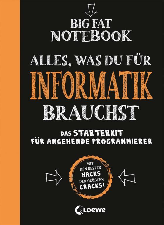 Cover-Bild Big Fat Notebook - Alles, was du für Informatik brauchst - Das Starterkit für angehende Programmierer