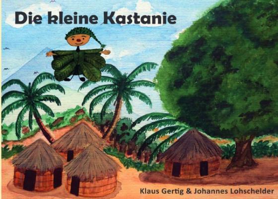 Cover-Bild Bilderbücher für Kindergartenkinder zum Vorlesen / Die kleine Kastanie