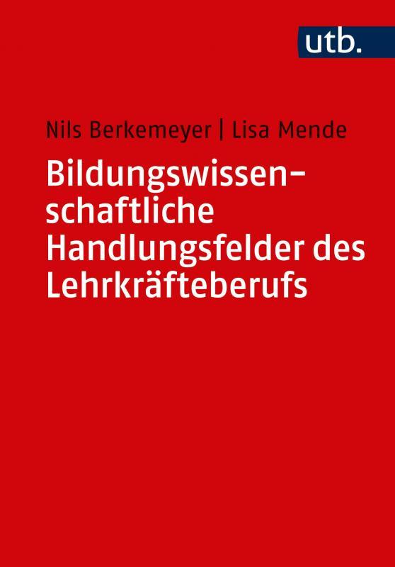 Cover-Bild Bildungswissenschaftliche Handlungsfelder des Lehrkräfteberufs