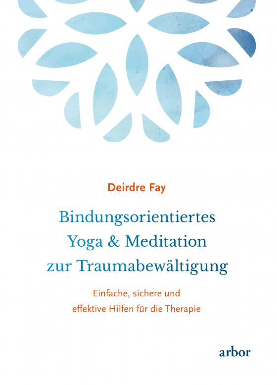 Cover-Bild Bindungsorientiertes Yoga & Meditation zur Traumabewältigung