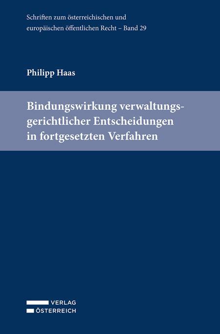 Cover-Bild Bindungswirkung verwaltungsgerichtlicher Entscheidungen in fortgesetzten Verfahren