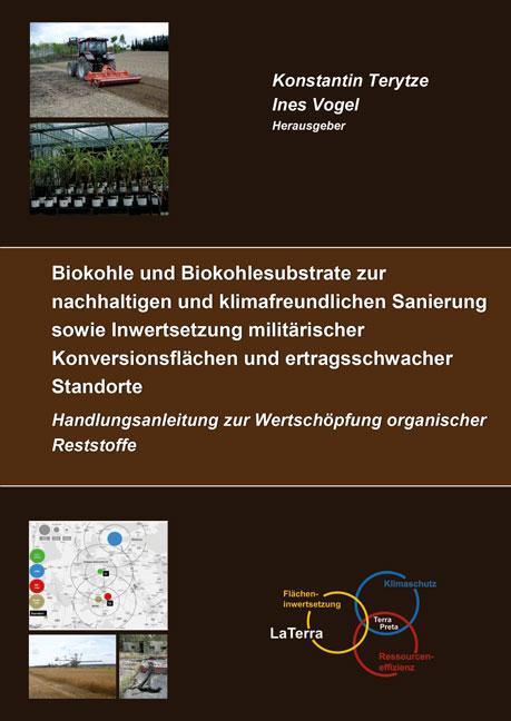 Cover-Bild Biokohle und Biokohlesubstrate zur nachhaltigen und klimafreundlichen Sanierung und Inwertsetzung militärischer Konversionsflächen und ertragsschwacher Standorte