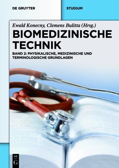 Cover-Bild Biomedizinische Technik / Biomedizinische Technik - Physikalische, medizinische und terminologische Grundlagen