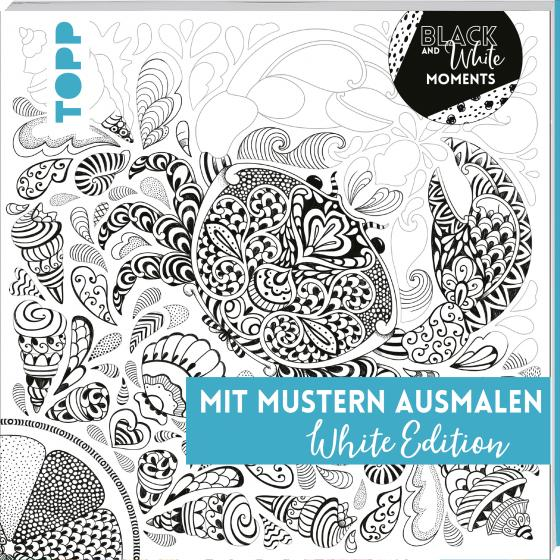 Cover-Bild Black & White Moments - Mit Mustern ausmalen. White Edition