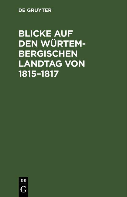 Cover-Bild Blicke auf den Würtembergischen Landtag von 1815–1817