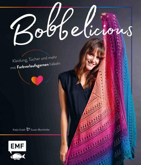 Cover-Bild BOBBELicious – Kleidung, Tücher und mehr mit Farbverlaufsgarnen häkeln