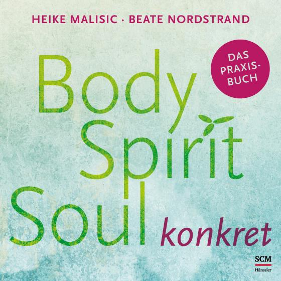 Cover-Bild Body, Spirit, Soul konkret