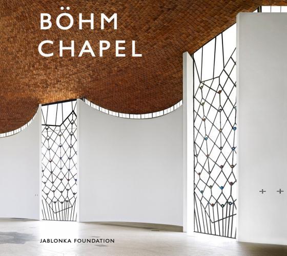 Cover-Bild Böhm Chapel 100 Jahre Gottfried Böhm / 10 Jahre Böhm Chapel