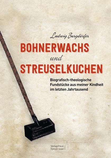 Cover-Bild Bohnerwachs und Streuselkuchen