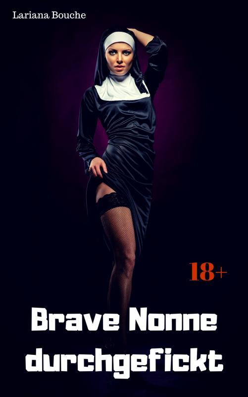 Cover-Bild Brave Nonne durchgefickt