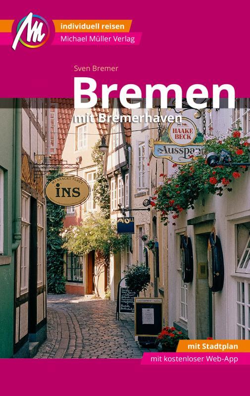 Cover-Bild Bremen MM-City - mit Bremerhaven Reiseführer Michael Müller Verlag