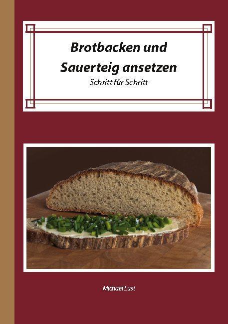 Cover-Bild Brotbacken und Sauerteig ansetzen