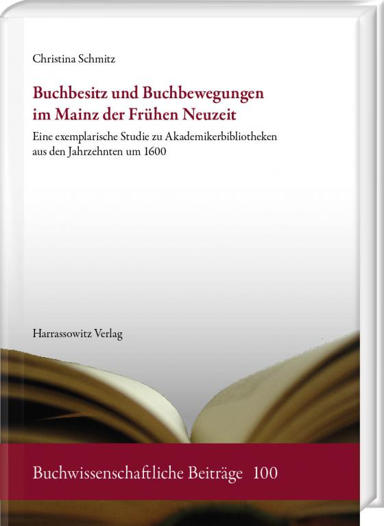 Cover-Bild Buchbesitz und Buchbewegungen im Mainz der Frühen Neuzeit