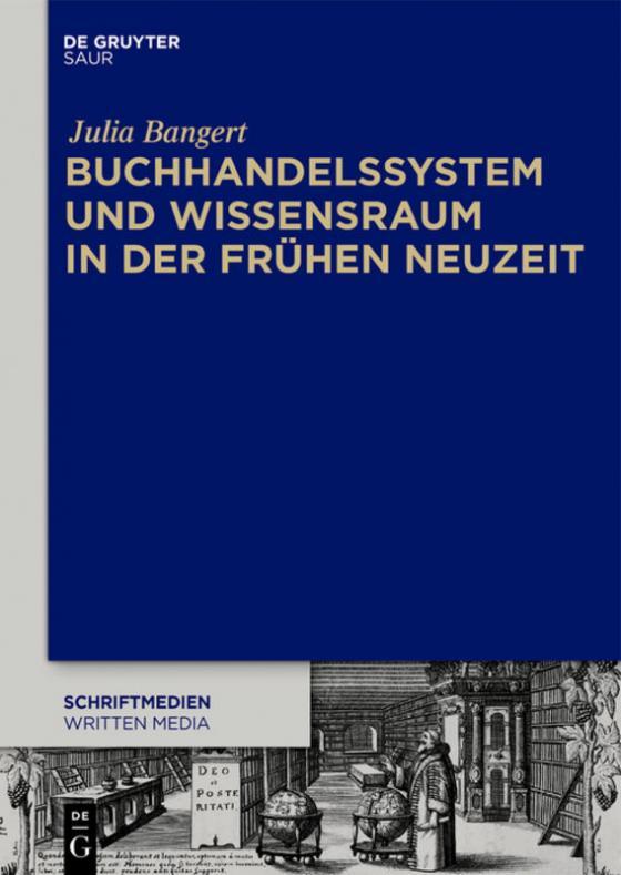 Cover-Bild Buchhandelssystem und Wissensraum in der Frühen Neuzeit