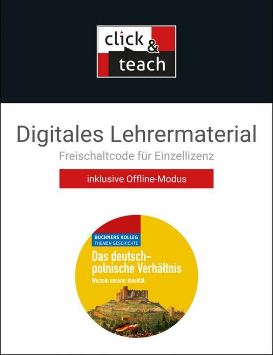 Cover-Bild Buchners Kolleg. Themen Geschichte / Das deutsch-polnische Verhältnis click & teach Box