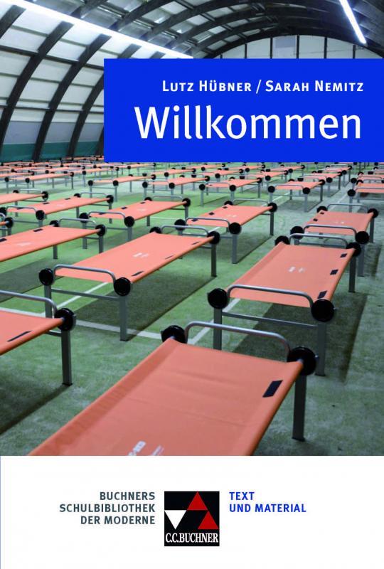 Cover-Bild Buchners Schulbibliothek der Moderne / Hübner / Nemitz, Willkommen