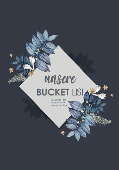 Cover-Bild Bucket List Paare - Über 100 Dinge, die jedes Paar einmal tun sollte zum Selberschreiben im Bucketlist Journal