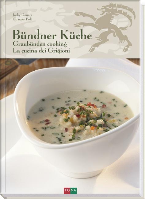 Cover-Bild Bündner Küche - Graubünden Cooking - La Cucina dei Grigioni