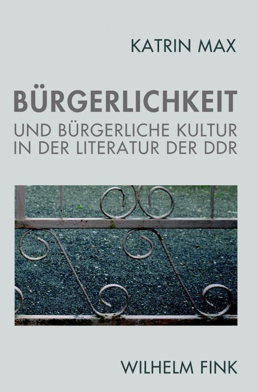 Cover-Bild Bürgerlichkeit und bürgerliche Kultur in der Literatur der DDR