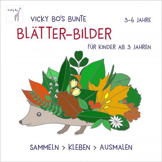 Cover-Bild Bunte Blätter-Bilder für Kinder ab 3 Jahren. Sammeln, kleben, ausmalen