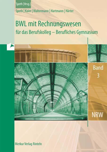 Cover-Bild BWL mit Rechnungswesen für das Berufskolleg - Berufliches Gymnasium, Band 3