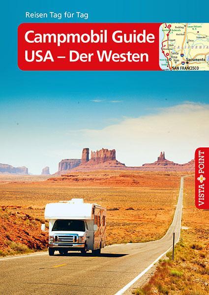 Cover-Bild Campmobil Guide USA - Der Westen – VISTA POINT Reiseführer Reisen Tag für Tag