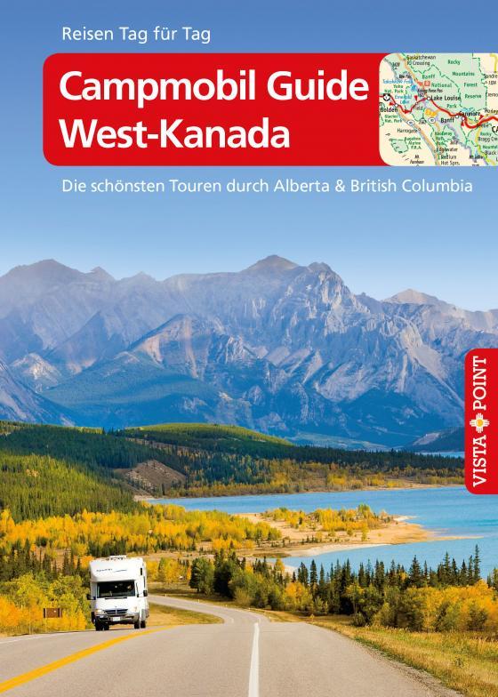 Cover-Bild Campmobil Guide West-Kanada - VISTA POINT Reiseführer Reisen Tag für Tag