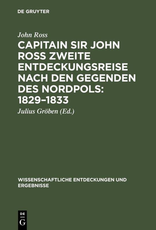Cover-Bild Capitain Sir John Ross zweite Entdeckungsreise nach den Gegenden des Nordpols 1829–1833