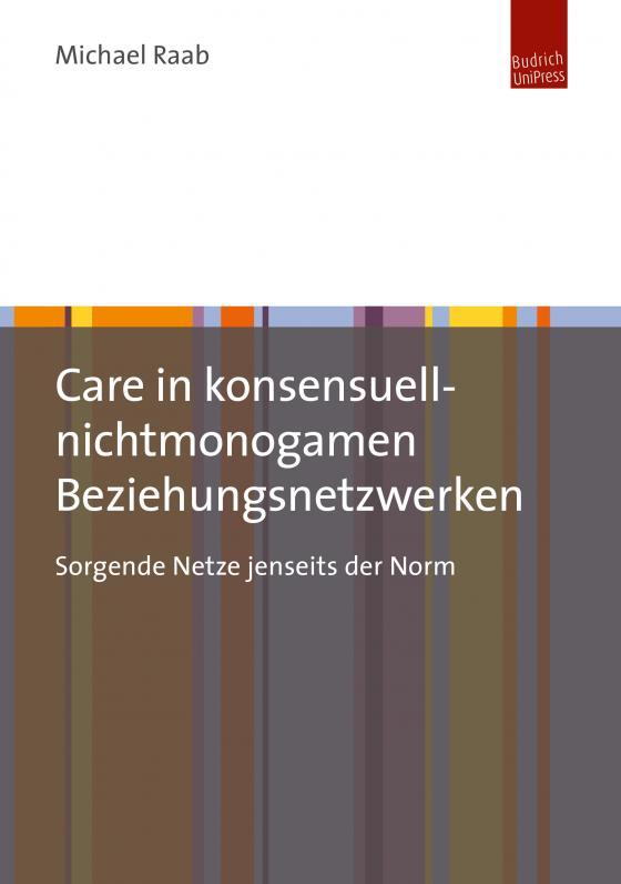 Cover-Bild Care in konsensuell-nichtmonogamen Beziehungsnetzwerken