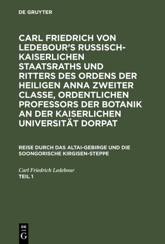 Cover-Bild Carl Friedrich von Ledebour's Russisch-Kaiserlichen Staatsraths und... / Carl Friedrich von Ledebour's Russisch-Kaiserlichen Staatsraths und.... Teil 1