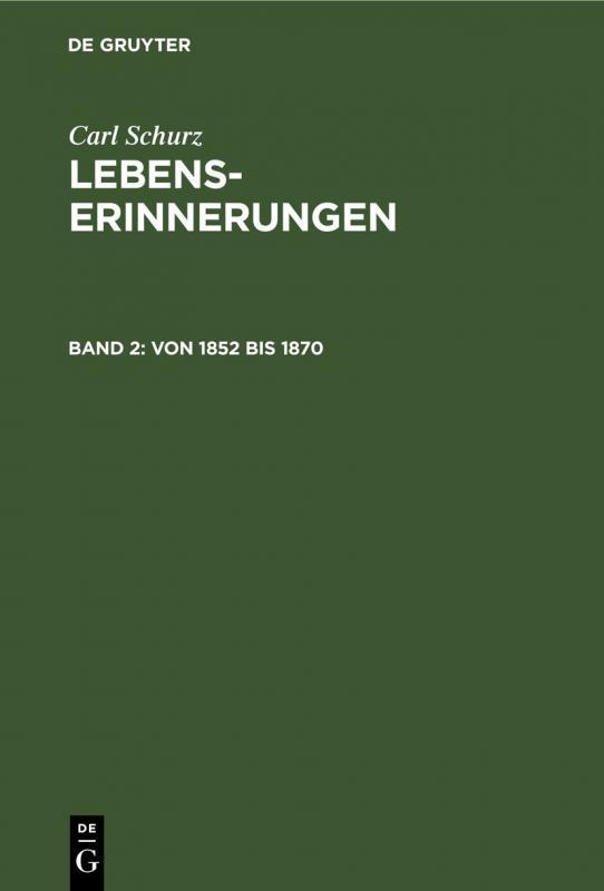 Cover-Bild Carl Schurz: Lebenserinnerungen / Von 1852 bis 1870